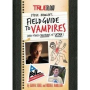 True Blood: Steve Newlin's Field Guide to Vampires by Gianna Sobol