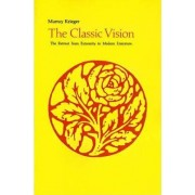 Visions of Extremity in Modern Literature: The Classic Vision v.2 by Murray Krieger