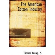 The American Cotton Industry by Thomas M Young