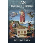 I Am the Soul's Heartbeat Volume 2 by Kristina Kaine