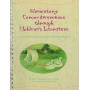 Elementary Career Awareness Through Children's Literature 1999: Grades K-2 by Alice K. Flanagan