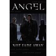 Angel: Not Fade Away by Joss Whedon