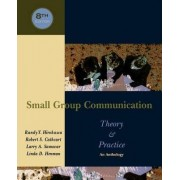 Small Group Communication: Theory and Practice by Randy Y. Hirokawa