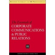 The Essentials of Corporate Communications and Public Relations by Harvard Business School Press