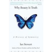 Why Beauty Is Truth by Ian Stewart