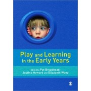 Play and Learning in the Early Years by Pat Broadhead