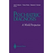Psychiatric Diagnosis by Juan E. Mezzich