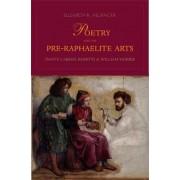Poetry and the Pre-raphaelite Arts by Elizabeth K. Helsinger