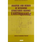 Analysis and Design of Retaining Structures Against Earthquakes by Shamsher Prakash