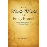 Poetic World of Emily Bronte by Laura Inman
