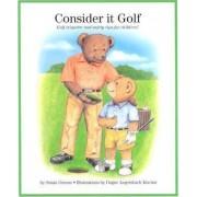 Consider It Golf by Susan Greene