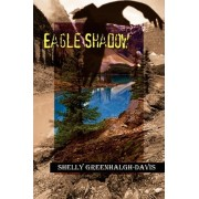 Eagle Shadow by Shelly Greenhalgh-Davis