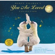 Nancy Tillman's You Are Loved Collection: On the Night You Were Born; Wherever You Are, My Love Will Find You; And the Crown on Your Head