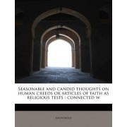 Seasonable and Candid Thoughts on Human Creeds or Articles of Faith as Religious Tests by Anonymous