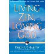Living Zen Loving God by Ruben L. F. Habito
