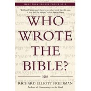 Who Wrote the Bible ? by Richard Friedman