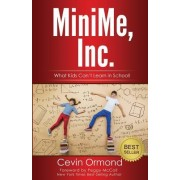 Minime, Inc.: What Kids Can't Learn in School!