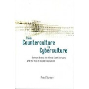 From Counterculture to Cyberculture by Fred Turner