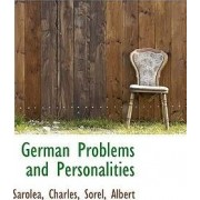 German Problems and Personalities by Sarolea Charles