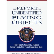 The Report on Unidentified Flying Objects by Edward J Ruppelt