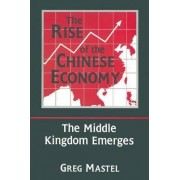The Rise of the Chinese Economy by Greg Mastel