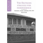 The Eritrean Struggle for Independence by Ruth Iyob