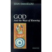 God and the Ways of Knowing by Jean Danielou