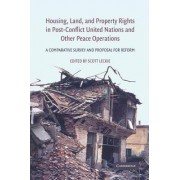Housing, Land, and Property Rights in Post-conflict United Nations and Other Peace Operations by Scott Leckie