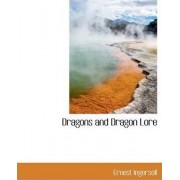 Dragons and Dragon Lore by Ernest Ingersoll