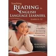 Teaching Reading to English Language Learners, Grades 6-12 by Margarita Espino Calderon