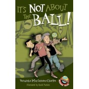 It's Not About the Ball! by David Parkins