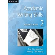 Academic Writing Skills 2 Student's Book: 2 by Peter Chin