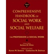 Comprehensive Handbook of Social Work and Social Welfare: Profession of Social Work v. 1 by Barbara W. White