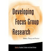 Developing Focus Group Research by Rosaline S. Barbour