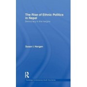 The Rise of Ethnic Politics in Nepal by Susan I. Hangen