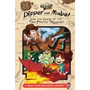 Gravity Falls: Dipper and Mabel and the Curse of the Time Pirate's Treasure!: Select Your Own Choose-Venture