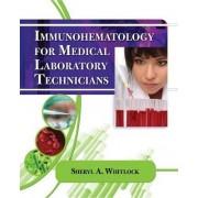 Immunohematology for Medical Laboratory Technicians by Sheryl Whitlock