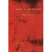 Society Against the State by Pierre Clastres
