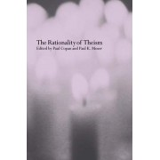The Rationality of Theism by Paul Copan
