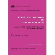 Statistical Methods in Cancer Research: Design and Analysis of Cohort Studies v. 2 by International Agency for Research on Cancer
