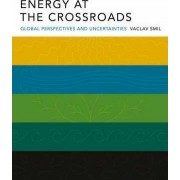 Energy at the Crossroads by Vaclav Smil