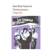 Montparnasse : L'âge d'or - Jean-Paul Caracalla - Livre