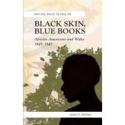 Black Skin, Blue Books by Daniel G. Williams