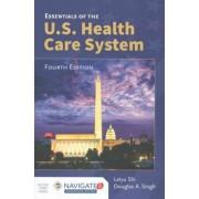 Essentials of the U.S. Health Care System by Leiyu Shi