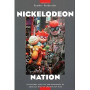 Nickelodeon Nation by Heather Hendershot