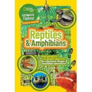 Ultimate Explorer Field Guide - Reptiles and Amphibians by Catherine Herbert Howell