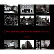 The Architecture of Red Vienna, 1919-1934 by Eve Blau
