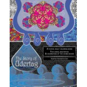 The Story of Udertag: An Epic Story and Festive Adult Coloring Book for Cheer, Meditation & Celebration of the Divine Bovine!