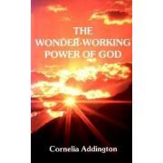 Wonder-working Power of God by Cornelia Addington