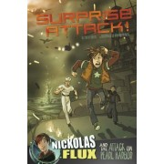 Surprise Attack!: Nickolas Flux and the Attack on Pearl Harbor by Terry Collins